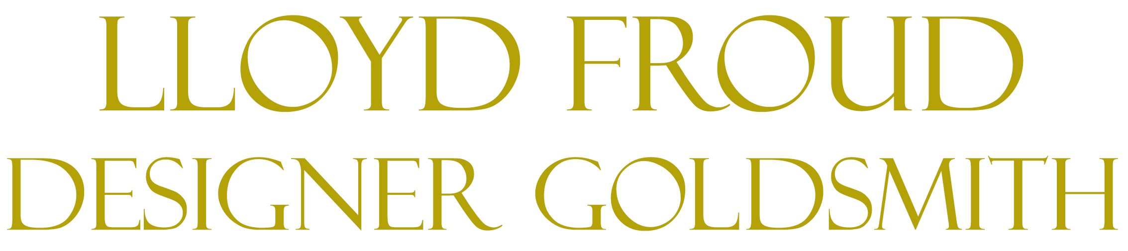 Lloyd Froud Master Designer Goldsmith